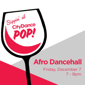 Sippin' at CityDance - Afro Dancehall